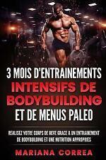 3 MOIS d ENTRAINEMENTS INTENSIFS de BODYBUILDING et de MENUS PALEO : REALISEZ...