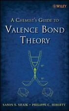 A Chemist's Guide to Valence Bond Theory by Sason S. Shaik and Philippe C....