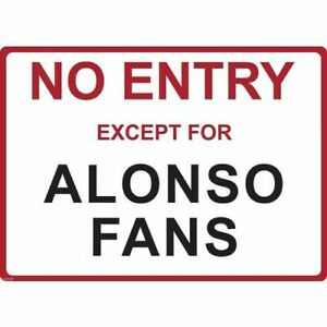"""Metal Sign - """"NO ENTRY EXCEPT FOR ALONSO FANS"""" FERNANDO"""