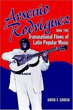 Arsenio Rodriguez and the Transnational Flows of Latin Popular Music-ExLibrary