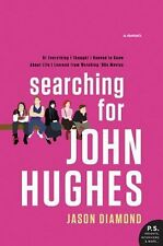 Searching For John Hughes by Jason Diamond 2016 Memoir 1st Ed Paperback