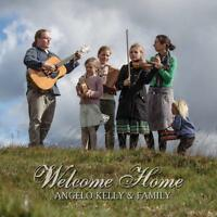 ANGELO & FAMILY KELLY - WELCOME HOME   CD NEU