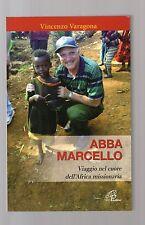 abba marcello - viaggio nel cuore dell africa missionaria - vincenzo varagona