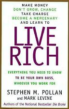 Live Rich : Everything You Need to Know to Be Your Own Boss, Whoever You Work Fo