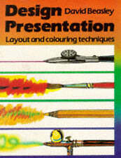 DESIGN PRESENTATION: LAYOUT AND COLOURING TECHNIQUES., Beasley, David., Used; Ve