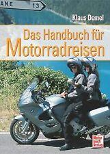 Das Handbuch für Motorradreisen von Demel, Klaus   Buch   Zustand sehr gut