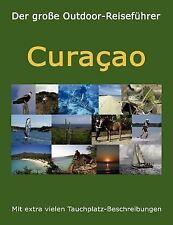 Der Große Outdoor Reiseführer - Curaçao by B&ouml, Christopher Böhm, Elke...