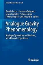 Analogue Gravity Phenomenology: Analogue Spacetimes and Horizons, from Theory to