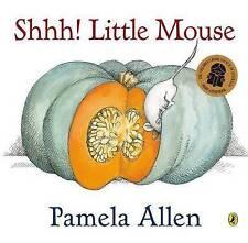 SHHH! LITTLE MOUSE - PAPERBACK - PAMELA ALLEN - CHILDREN'S PICTURE BOOK - NEW