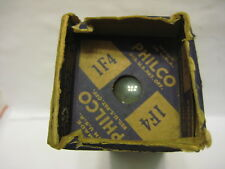1F4G Philco NOS Tube  Hickok Tested Strong And Guaranteed.