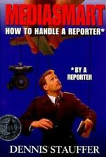 Mediasmart: How to Handle a Reporter by a Reporter