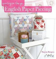 Quilting on the Go: English Paper Piecing by Sharon Burgess (2017, Paperback)