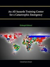 An All-Hazards Training Center for a Catastrophic Emergency [Enlarged...