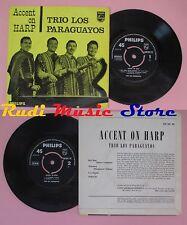LP 45 7'' TRIO LOS PARAGUAYOS Accent on harp Bell bird Misionera no cd mc dvd