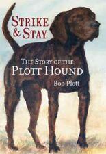 Story of the Plott Hound : Strike & Stay, Paperback by Plott, Bob, Like New U.