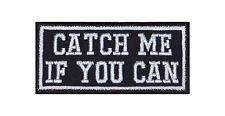 Catch Me If You Can patch écusson badge Motard Heavy Rocker Bügelbild Blouson