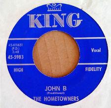 THE HOMETOWNERS - JOHN B b/w HAND ME DOWN MY WALKING CANE - KING 45