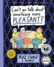 Can't We Talk about Something More Pleasant? : A Memoir by Roz Chast (2014, Hard