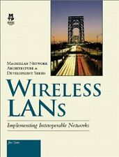 Wireless Lans: Implementing Interoperable Networks by James T. Geier 97815787008