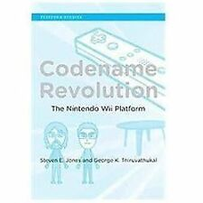 Codename Revolution: The Nintendo Wii Platform (Platform Studies) by Jones, Ste