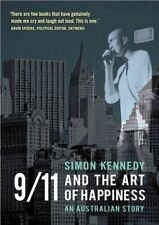 9/11 and the Art of Happiness: An Australian Story by Simon Kennedy (Paperback,