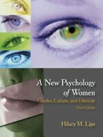 A New Psychology of Women: Gender, Culture, and Ethnicity by Hilary M. Lips