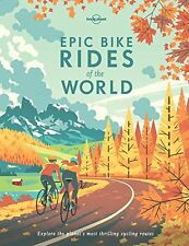 Epic Bike Rides of the World New Hardcover Book Lonely Planet