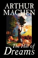 Hill of Dreams by Arthur Machen, Fiction, Fantasy (Paperback or Softback)