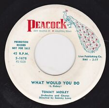 "TOMMY MOSLEY - ""WHAT WOULD YOU DO"" b/w ""I'LL WALK WITH YOU"" on PEACOCK  (M-)"
