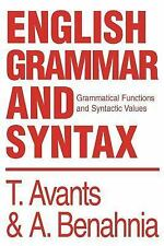 English Grammar and Syntax : Grammatical Functions and Syntactic Values by...