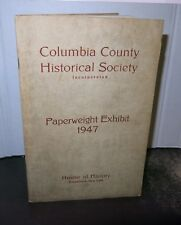 Columbia County Paperweight Exhibit 1947 Illustrated New York Paperweights