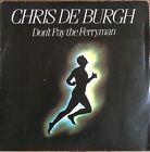 """Chris De Burgh - Don't Pay The Ferryman - Vinyl 7"""" 45T (Single)"""