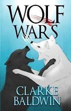 Wolf Wars by Clarke Baldwin (2015, Paperback)