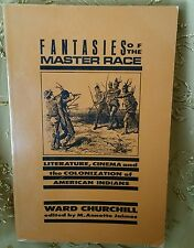 Fantasies of the Master Race : Colonization of American Indians - WARD CHURCHILL