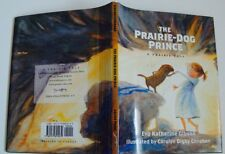 The Prairie-Dog Prince A Prairie Tale- Eva Katharine Gibbons- set in So. Dakota,