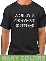World's Okayest Brother Shirt Funny Gift Idea For Bro Birthday Tee Family