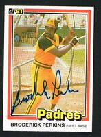 Broderick Perkins #525 signed autograph auto 1981 Donruss Baseball Trading Card