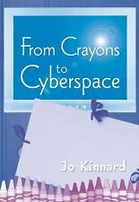 From Crayons to Cyberspace : Creating a Professional Teaching Portfolio by Jo...
