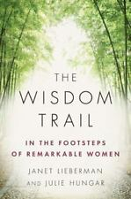 The Wisdom Trail: In the Footsteps of Remarkable Women by Lieberman, Janet, Hun