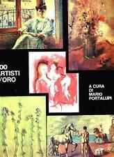 PORTALUPI Mario (a cura di), 100 artisti d'oro