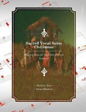 Sacred Vocal Solos - Christmas : Original Music for Vocal Solo and Piano by...