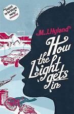 Cómo la luz entra por M. J. Hyland (de Bolsillo, 2011)
