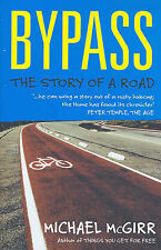 Bypass: The Story of a Road by Michael Mcgirr (Paperback, 2010)