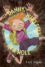 Danny, Who Fell in a Hole by Fagan, Cary