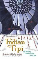The Indian Tipi: Its History, Construction, and Use, General, General AAS, Socia