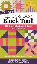 The NEW Quick & Easy Block Tool!: 110 Quilt Blocks in 5 Sizes with Project Ideas