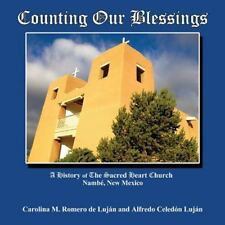 Counting Our Blessings by Carolina M. Romero De Lujan and Alfredo Celedon...