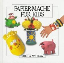 Papier-Mache for Kids by Sheila McGraw New COLOR PHOTOS