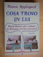 Cosa trovo in luiAppleyard Diana Polillo romanzo amore distanza 1a edizione 206