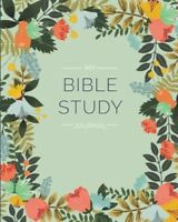 My Bible Study Journal Creative Christian Workbook A Guide To Journal Scripture